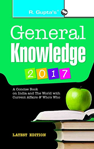General Knowledge 2017: Latest Current Affairs & Who\'s Who