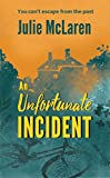An Unfortunate Incident by Julie McLaren
