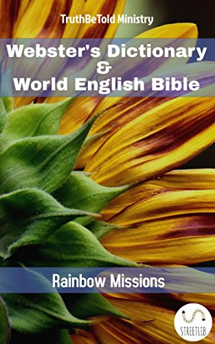 Webster's Dictionary & World English Bible: Rainbow Missions (Dictionary Halseth)