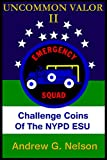 Uncommon Valor II: Challenge Coins of the NYPD Emergency Service Unit (English Edition)