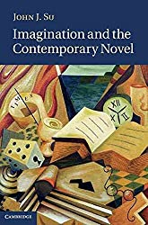 [Imagination and the Contemporary Novel] (By: John J. Su) [published: June, 2011]