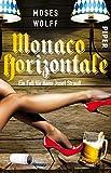 Monaco Horizontale: Ein Fall für Hans Josef Strauß (Monaco-Krimis, Band 3) - Moses Wolff