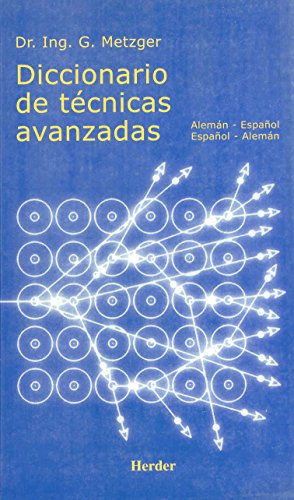 Diccionario de técnicas avanzadas: Alemán-Español / Español-Alemán