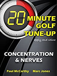 20 Minute Golf Tune-Up: Concentration and Nerves