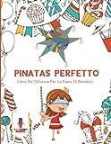 Best Pinatas - Pinatas Perfetto: Libro Da Colorare Per La Festa Review