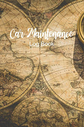 Car Maintenance Log Book: Vintage Old Map Repair Record & Reminder Including Mileage Log for Cars, Trucks, Motorcycles & Other Vehicles, Basic Automobile LogBook