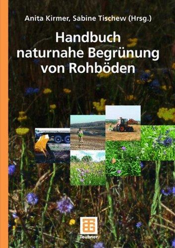 Handbuch naturnahe Begrünung von Rohböden (Chemie-science-projekte)