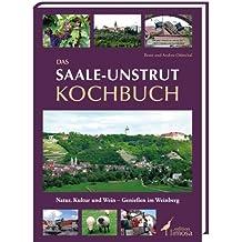 Das Saale-Unstrut Kochbuch: Natur, Kultur und Wein – Genießen im Weinberg