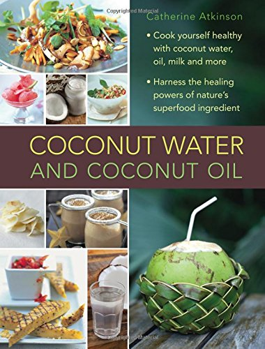 coconut-water-and-coconut-oil-cook-yourself-healthy-with-coconut-water-oil-and-more-harness-the-heal