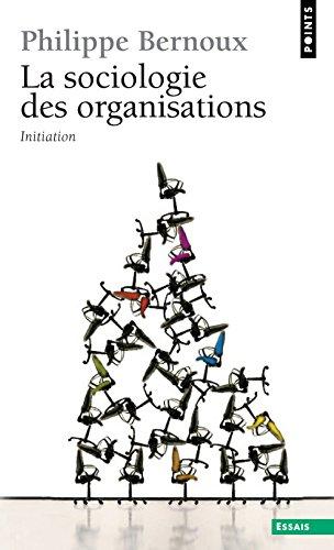 La Sociologie des organisations : Initiation thorique suivie de douze cas pratiques