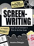 The Only Writing Series You'll Ever Need Screenwriting: Insider Tips and Techniques to Write for the Silver Screen! by Madeline Dimaggio (2007-01-19)