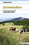 Jurawandern: Von der Lägern bei Zürich zur Rhoneklus bei Genf (Naturpunkt)
