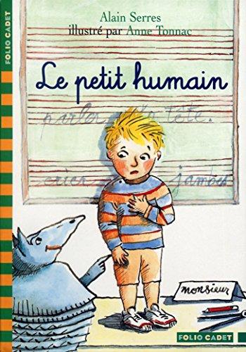 Le Petit Humain par Alain Serres