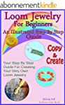 Loom Jewelry for Beginners: An Illust...
