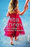Beim Leben meiner Familie: Roman - Anita Shreve