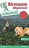 Guide du routard. Birmanie (Myanmar). 2017-2018 par Guide du Routard