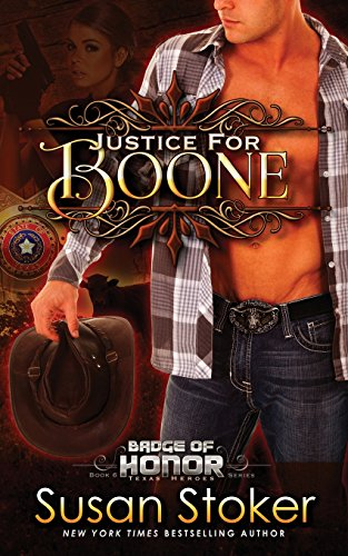 Justice for Boone: Volume 6 (Badge of Honor: Texas Heroes)