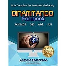 DINAMITANDO Facebook: Guía Completa De Facebook Marketing