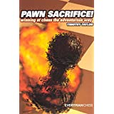 Pawn Sacrifice!: Winning at Chess the Adventurous Way