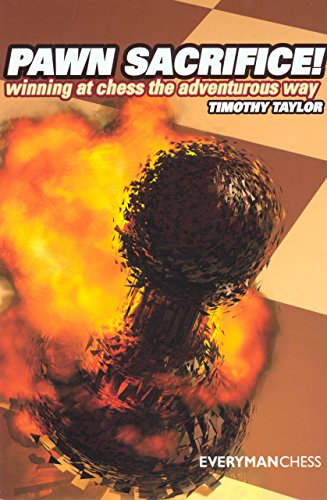 Pawn Sacrifice!: Winning at Chess the Adventurous Way por Timothy Taylor