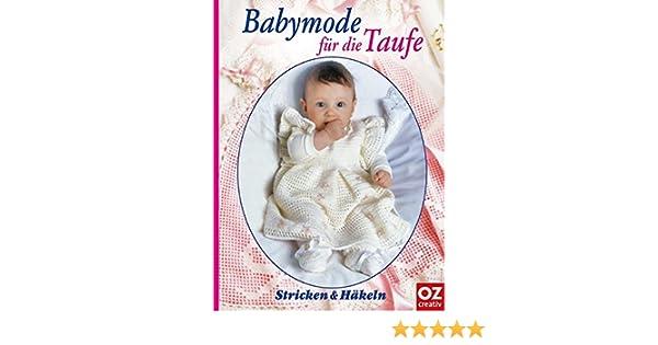 Babymode Für Die Taufe Stricken Häkeln Amazonde Bücher