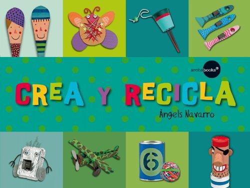 Crea y recicla por Àngels Navarro