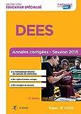 Diplôme d'État d Éducateur spécialisé - DEES - Annales corrigées - Session 2015