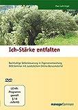 DVD - Ich-Stärke entfalten: Nachhaltige Selbststeuerung in Eigenverantwortung. DVD-Seminar mit zusätzlichem Online-Bonusmaterial