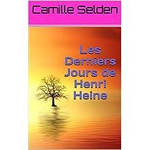 Les Derniers Jours de Henri Heine (French Edition)