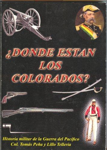 Descargar Libro ¿Donde están los Colorados? Historia Militar de la Guerra del Pacífico de Tomás H. Peña y Lillo Tellería