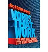 [ WORDS THAT WORK: IT'S NOT WHAT YOU SAY, IT'S WHAT PEOPLE HEAR ] BY Luntz, Frank ( AUTHOR )Jan-02-2007 ( Hardcover )