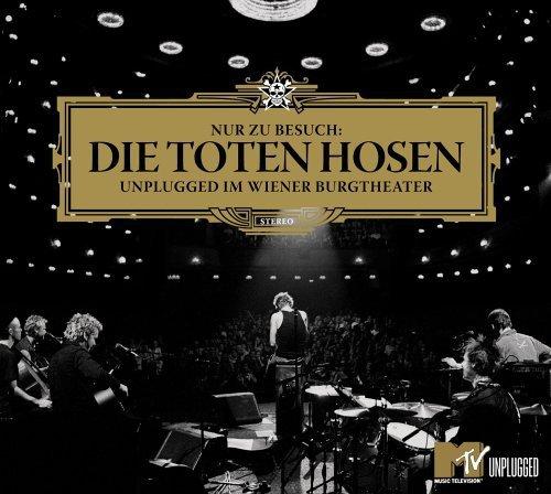 die Toten Hosen: Nur zu Besuch: Unplugged im Wiener Burgtheater (Audio CD)