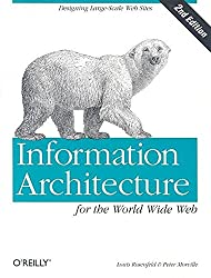 [(Information Architecture for the World Wide Web)] [By (author) Louis Rosenfeld ] published on (September, 2002)