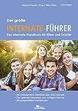 Der große Internate-Führer 2019/2020: Das Internate-Handbuch für Eltern und Schüler - Der optimale Wegweiser zum richtigen Internat