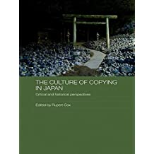 The Culture of Copying in Japan: Critical and Historical Perspectives (Japan Anthropology Workshop Series) (English Edition)