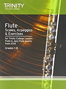 Flute & Jazz Flute Scales & Arpeggios from 2015: Grades 1 - 8 (Woodwind Exam Repertoire)