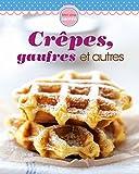 Telecharger Livres Crepes gaufres et autres (PDF,EPUB,MOBI) gratuits en Francaise