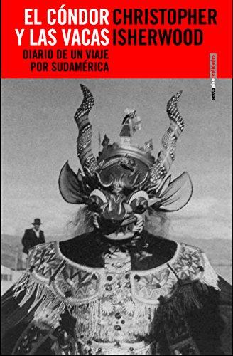 El cóndor y las vacas: Diario de un viaje por Sudamérica (Realidades)