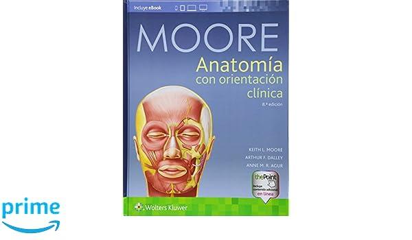 Anatomia con orientacion clinica: Amazon.co.uk: Keith L. Moore ...