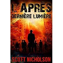 Dernière Lumière: Un thriller post-apocalyptique (L'Après t. 6)