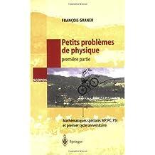 Petits problèmes de physique - 1ere partie : Mathématiques spéciales MP, PC, PSI et premier cycle universitaire