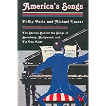 [America's Songs: The Stories Behind the Songs of Broadway, Hollywood, and Tin Pan Alley] (By: Philip Furia) [published: May, 2008]