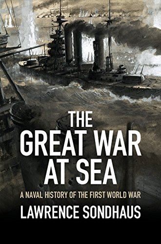 the-great-war-at-sea-a-naval-history-of-the-first-world-war