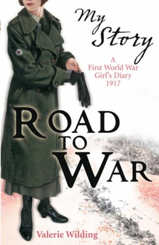 Road to War: A First World War Girl's Diary