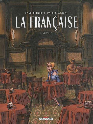 La Française T01: Mireille par Carlos Trillo