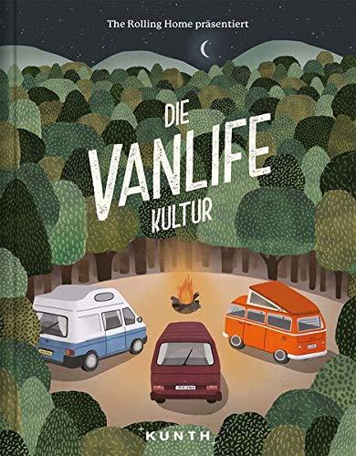 Die Vanlife Kultur (KUNTH Bildbände/Illustrierte Bücher)