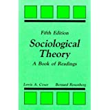 Sociological Theory: A Book of Readings by Lewis A. Coser (1989-07-30)