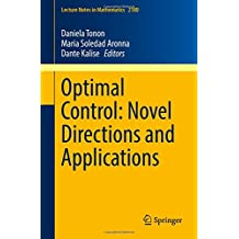 Optimal Control: Novel Directions and Applications (Lecture Notes in Mathematics)