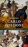 Mémoires de M. Goldoni pour servir à l'histoire de sa vie et à celle de son théâtre par Goldoni