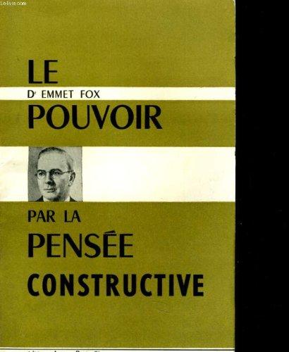 LE POUVOIR PAR LA PENSEE CONSTRUCTIVE